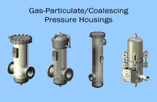 Gas-Particulate/Coalescing Pressure Housings